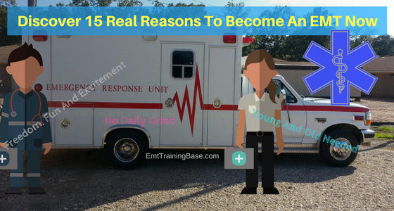 Discover 15 Real Reasons To Become An EMT Now