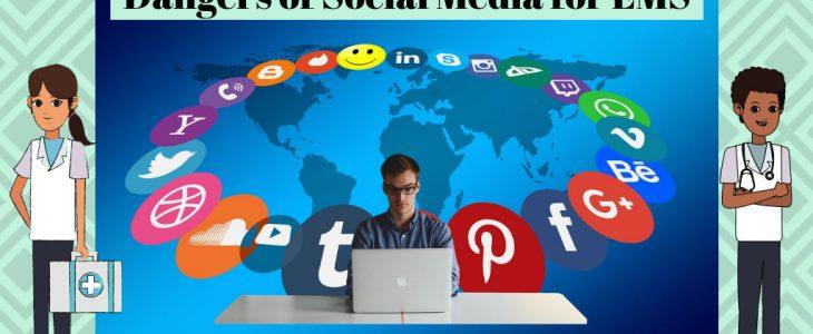 Dangers of Social Media for EMS